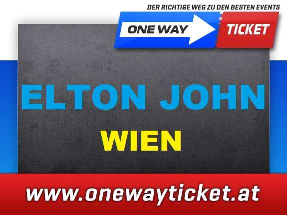 Elton John - Live in der Stadthalle - 1.5.2019 - Top Tickets - Osttribüne - Rasch Tickets sichern