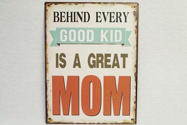 BEHIND EVERY GOOD KID IS A GREAT MOM ! Geniales Metallschild im Vintage-Chic – 25 x 33 cm Great Mom   Antiklook Used Retro Shabby Brocante Mutter Mama Kind Kid Danke Muttertag