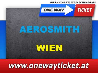 Aerosmith Wien 7.7.2022 TOP Sitzplätze Stehplätze Front of Stage Stadthalle Tickets