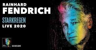 Rainhard Fendrich STARRKEGEN LIVE 2020 Wiener Stadthalle Samstag 23.05.2019 20:00 Uhr * Orchesterplätze 3-5 Reihe