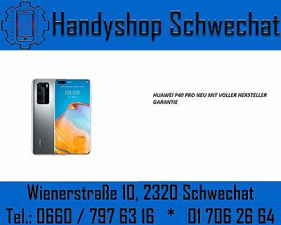 HUAWEI P40 PRO / BLACK / SILVER / NEU / MIT VOLLER HERSTELLERGARANTIE / WERKSOFFEN / HANDYSHOP SCHWECHAT, WIENERSTRASSE 10 2320 SCHWECHAT